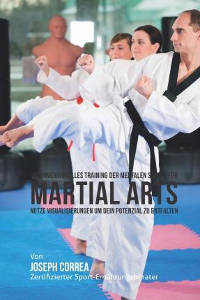Unkonventionelles Training Der Mentalen Starke Fur Martial Arts