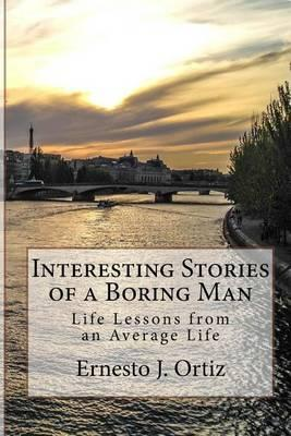 Interesting Stories of a Boring Man