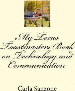My Texas Toastmasters Book on Technology and Communication