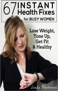 67 Instant Health Fixes for Busy Women