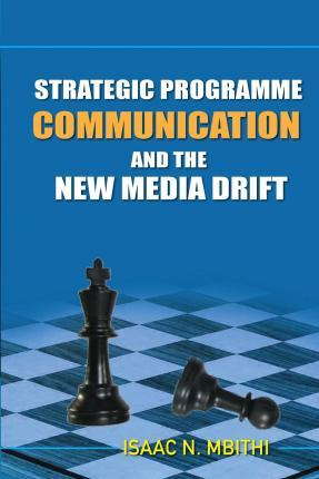 Strategic Programme Communication and the New Media Drift