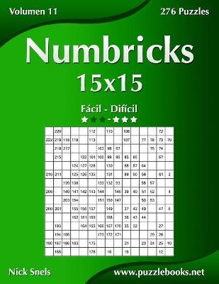 Numbricks 15x15 - de Facil a Dificil - Volumen 11 - 276 Puzzles