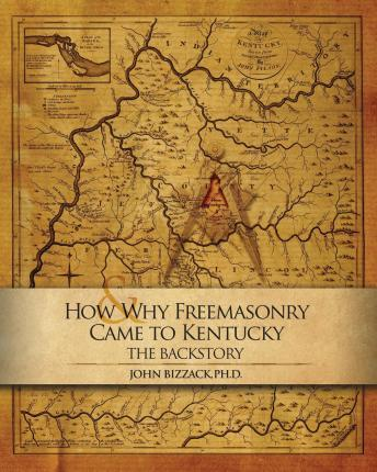 How & Why Freemasonry Came to Kentucky