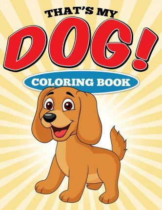 That's My Dog! Coloring Book