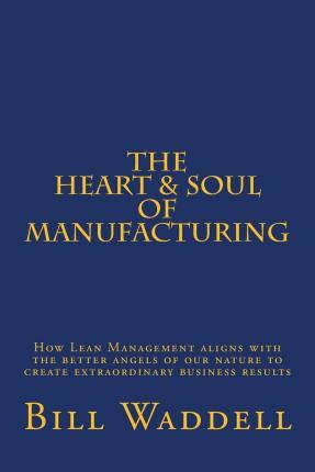 The Heart and Soul of Manufacturing