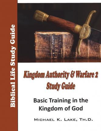 Kingdom Authority and Warfare 2 Study Guide