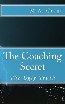 The Coaching Secret - The Ugly Truth