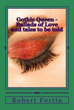 Gothic Queen - Ballads of Love and Tales to Be Told
