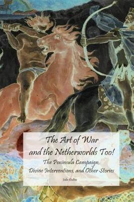 The Art of War and the Netherworlds Too!