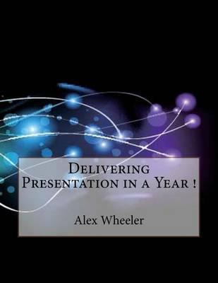 Delivering Presentation in a Year !