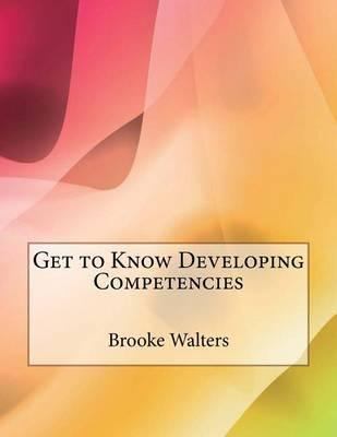 Get to Know Developing Competencies