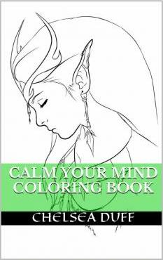 Calm Your Mind Coloring Book