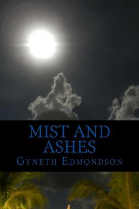 Mist and Ashes