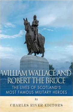 William Wallace and Robert the Bruce