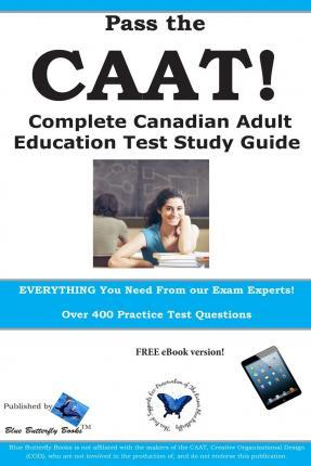 Pass the Caat! Complete Canadian Adult Achievement Test Study Guide