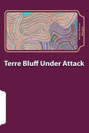 Terre Bluff Under Attack