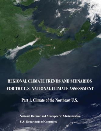 Regional Climate Trends and Scenarios for the U.S. National Climate Assessment