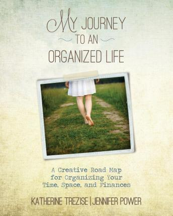 My Journey to an Organized Life