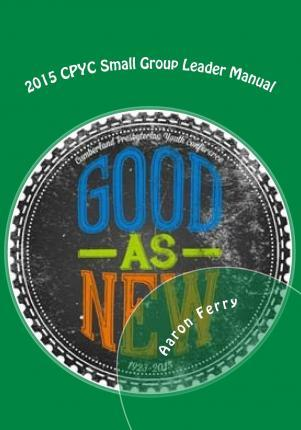 2015 Cpyc Small Group Leader Manual