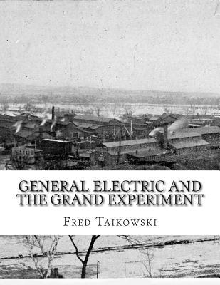 General Electric and the Grand Experiment