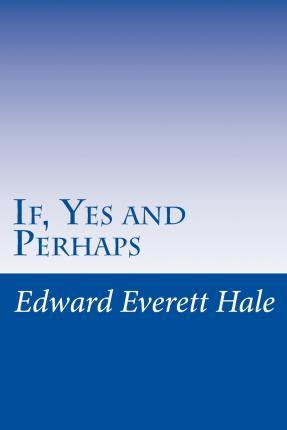 If, Yes and Perhaps