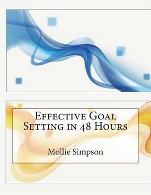 Effective Goal Setting in 48 Hours