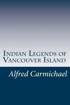 Indian Legends of Vancouver Island