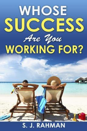 Whose Success Are You Working For?