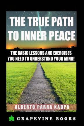 The True Path to Inner Peace