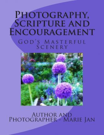 Photography, Scripture and Encouragement