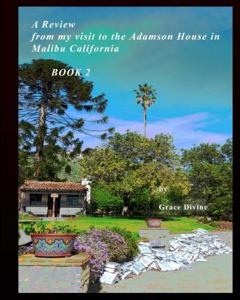 A Review from My Visit to the Adamson House in Malibu California Book 2