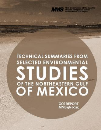 Technical Summaries from Selected Environmental Studies of the Northeastern Gulf of Mexico