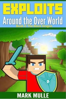 Exploits Around the Over World (Book 2)
