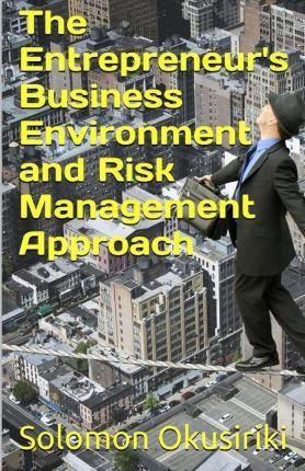 The Entrepreneur's Business Environment and Risk Management Approach