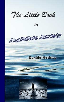 The Little Book to Annihilate Anxiety