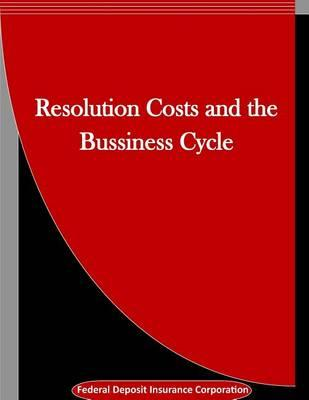 Resolution Costs and the Bussiness Cycle