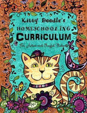 Kitty Doodle's Homeschooling Curriculum : For Artistic and Playful Students
