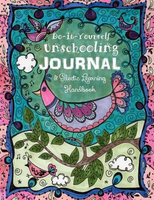 Do It Yourself Unschooling Journal