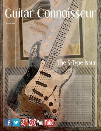 Guitar Connoisseur - The S-Type Issue - Spring 2013