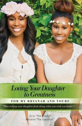 Loving Your Daughter to Greatness