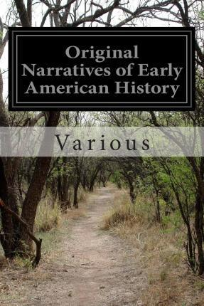 Original Narratives of Early American History