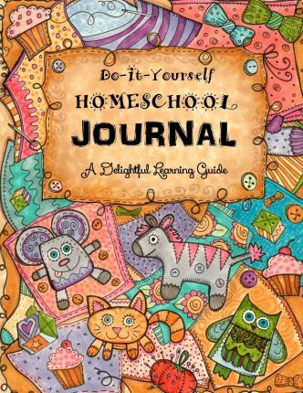 Do it yourself homeschool journal sarah janisse brown 9781514209875 do it yourself homeschool journal solutioingenieria Image collections