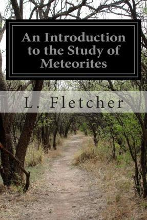 An Introduction to the Study of Meteorites