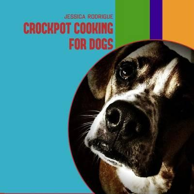 Crockpot Cooking for Dogs