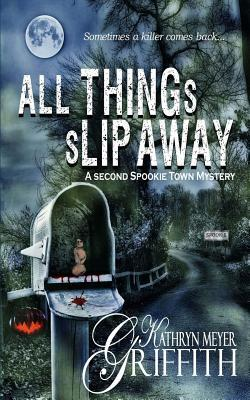 All Things Slip Away-spookie Town Murder Mystery