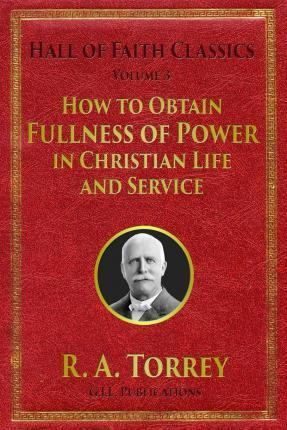 How to Obtain Fullness of Power in Christian Life and Service