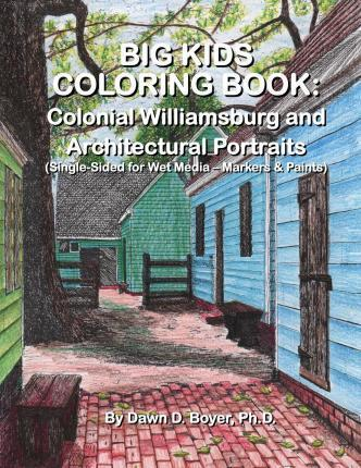 Big Kids Coloring Book: Colonial Williamsburg & Other Architectural Portraits