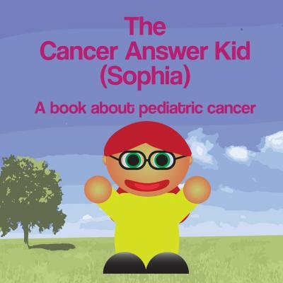 The Cancer Answer Kid (Sophia)