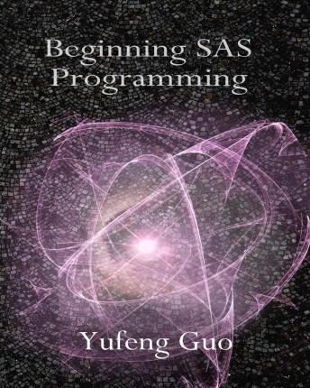 Beginning SAS Programming