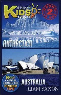 A Smart Kids Guide to Antarctica and Australia